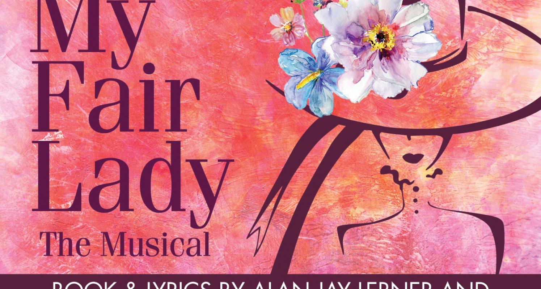 My Fair Lady Musical March 1-April 2, 2017